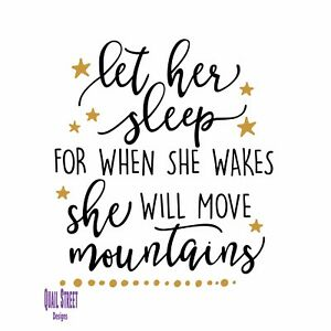 Let her sleep for when she wakes she will move mountains vinyl wall home decal