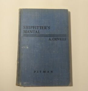 1941-Shipfitters-Manual-by-Albert-Crivelli-HB-Crivelli-Illustrated-6th-Printing