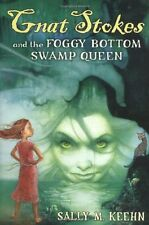 Gnat Stokes and the Foggy Bottom Swamp Queen