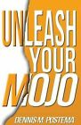Unleash Your Mojo: A Guide to Developing Inner Strength and Power by Dennis M Postema (Paperback / softback, 2013)