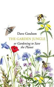 The-Garden-Jungle-or-Gardening-to-Save-the-Planet-by-Dave-Goulson