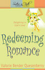 Redeeming Romance: Delighting in God's Love by Valorie Bender Quesenberry (Paperback / softback, 2011)