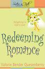Redeeming Romance: Delighting in God's Love by Valorie Bender Quesenberry (Paperback / softback, 2011)