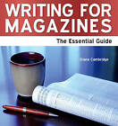Writing for Magazines: The Essential Guide by Diana Cambridge (Paperback, 2011)