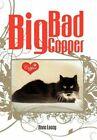 Big Bad Copper 9781456801250 by Anne Lacey Paperback