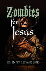 Zombies for Jesus by Johnny Townsend (Paperback, 2010)