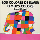 Elmer's Colours by David McKee (Board book, 1998)