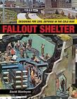 Architecture, Landscape and Amer Culture: Fallout Shelter : Designing for Civil Defense in the Cold War by David Monteyne (2011, Paperback)