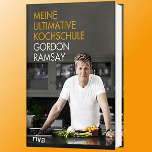 GORDON RAMSAY | MEINE ULTIMATIVE KOCHSCHULE | Tipps. Tricks und ... | {Kochschule buch 13}