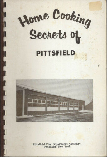 HOME COOKING SECRETS PITTSFIELD NY VINTAGE FIRE DEPT AUX COOK BOOK LOCAL ADS
