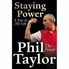 Staying Power: A Year in My Life by Phil Taylor (Hardback, 2014)