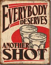 Everybody Deserves Another Shot Humorous Funny Tin Metal Bar Sign