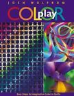 Color Play : Easy Steps to Imaginative Color in Quilts by Joen Wolfrom (2000, Paperback)