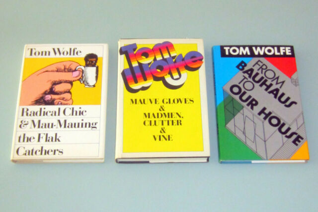 3 books TOM WOLFE First Editions RADICAL CHIC SEX MAUVE GLOVES MADMEN BAUHAUS