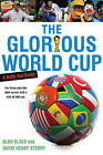 The Glorious World Cup: A Fanatic's Guide by David Henry Sterry, Alan Black (Paperback / softback, 2010)