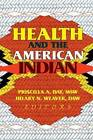 Health and the American Indian by Professor Hilary N. Weaver, Priscilla A. Day (Hardback, 1999)