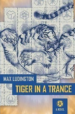 Tiger in a Trance: A Novel