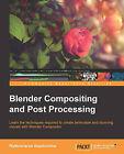 Blender Compositing and Post Processing by Mythravarun Vepakomma (Paperback, 2014)