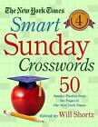 The New York Times Smart Sunday Crosswords, Volume 4: 50 Sunday Puzzles from the Pages of the New York Times by New York Times the (Spiral bound, 2016)