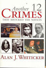 Another 12 Crimes That Shocked the Nation by Alan J. Whiticker (Paperback, 2007)