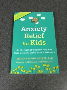 Anxiety-Relief-for-Kids-On-the-Spot-Strategies-By-Bridget-Flynn-Walker-F3A