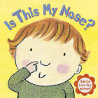 Is This My Nose? by Random House Children's Publishers UK (Board book, 2008)