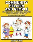 Community Helpers and People: Super Fun Coloring Books for Kids and Adults (Bonus: 20 Sketch Pages) by Janet Evans (Paperback / softback, 2014)