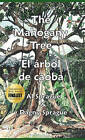 The Mahogany Tree * El Arbol de Caoba by Dagny Sprague, Al Sprague (Hardback, 2010)