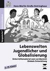 Lebenswelten Jugendlicher und Globalisierung von Hans-Martin Grosse-Oetringhaus (2011, Set mit diversen Artikeln)
