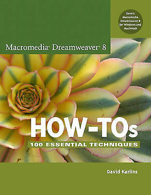 Macromedia Dreamweaver 8 How-Tos: 100 Essential Techniques by Karlins, David