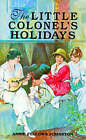 Little Colonels Holidays by Johnston (Paperback, 2001)