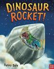 Dinosaur Rocket! by Ms. Penny Dale (Board book, 2016)