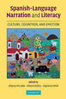 Spanish-language Narration and Literacy: Culture, Cognition, and Emotion by Cambridge University Press (Hardback, 2008)