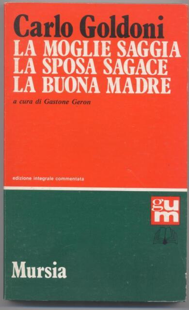 La moglie saggia La sposa sagace La buona madre - Carlo Goldoni