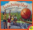 J Is for Jump Shot: A Basketball Alphabet by Michael Ulmer (Hardback, 2015)