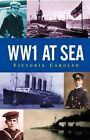 WW1 at Sea by Victoria Carolan (Paperback, 2014)