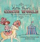 Little Pearl's Circus World: Based on the True Story of Pearl Clark Lacoma by Charmain Zimmerman Brackett (Hardback, 2014)