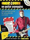 Crash Course on Guitar Arpeggios: The Essential Guide for All Guitarists by Joe Bennett (Mixed media product, 2004)