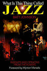 What is This Thing Called Jazz?: Insights and Opinions from the Players by Batt Johnson (Paperback / softback, 2000)