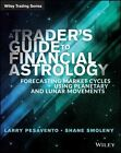 A Traders Guide to Financial Astrology: Forecasting Market Cycles Using Planetary and Lunar Movements by Shane Smoleny, Larry Pasavento (Paperback, 2015)