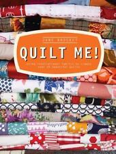 Quilt Me! : Using Inspirational Fabrics to Create over 20 Beautiful Quilts by Jane Brocket (2014, Hardcover)