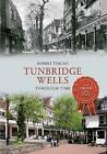 Tunbridge Wells Through Time by Robert Turcan (Paperback, 2012)