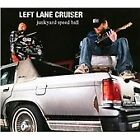 Left Lane Cruiser - Junkyard Speed Ball (2011)