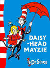 Dr. Seuss - Yellow Back Book: Daisy-Head Mayzie: Yellow Back Book by Dr. Seuss (Paperback, 2004)