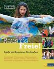 Raus ins Freie! von Fiona Danks und Jo Schofield (2013, Gebundene Ausgabe)