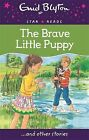 The Brave Little Puppy by Enid Blyton (Paperback, 2015)