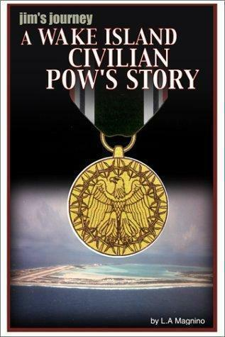 Jim's Journey: A Wake Island Civilian POW's Story by Leilani Allen Magnino