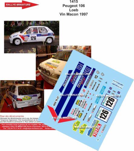 AUFKLEBER 1//43 REF 1415 PEUGEOT 106 SÉBASTIEN LOEB RALLYE WEINE MACON 1997