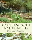 Gardening with Nature Spirits by Theresa Crabtree (Paperback / softback, 2013)