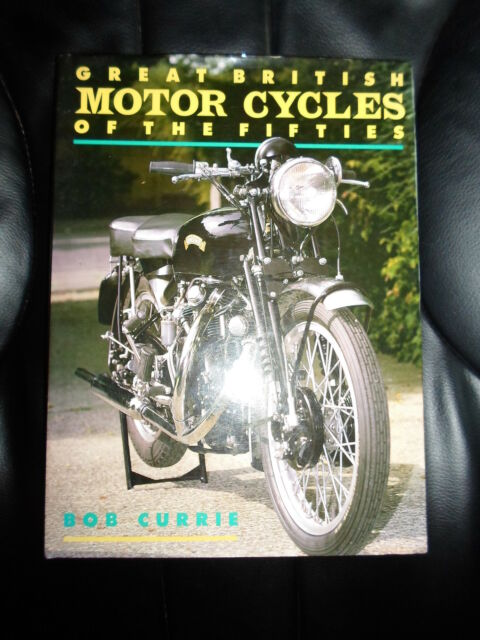 Great British Motor Cycles of the Fifties By Bob Currie + Well Illustrated 1990